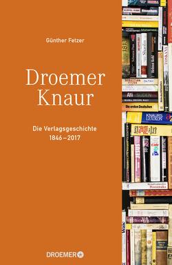Verlagsgeschichte Droemer Knaur von Fetzer,  Günther