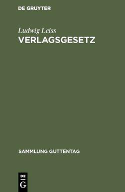 Verlagsgesetz von Leiss,  Ludwig