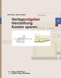 Verlagsratgeber Herstellung: Kosten sparen von Keßler,  Mario, Plenz,  Ralf