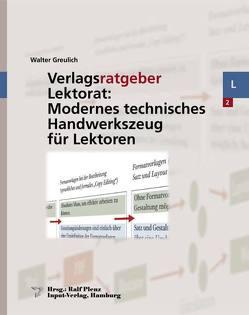 Verlagsratgeber Lektorat: Modernes technisches Handwerkszeug für Lektoren von Greulich,  Walter, Plenz,  Ralf