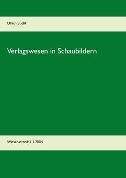 Verlagswesen in Schaubildern von Stiehl,  Ulrich
