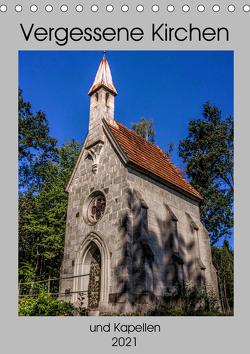 Verlassene Kirchen und Kapellen (Tischkalender 2021 DIN A5 hoch) von Schmiderer,  Ines
