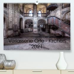 Verlassene Ort – Kirchen (Premium, hochwertiger DIN A2 Wandkalender 2021, Kunstdruck in Hochglanz) von Gerard,  Sven