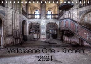 Verlassene Ort – Kirchen (Tischkalender 2021 DIN A5 quer) von Gerard,  Sven
