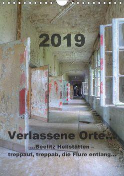 Verlassene Orte…Beelitz Heilstätten – treppauf, treppab, die Flure entlang (Wandkalender 2019 DIN A4 hoch) von Schröer,  Ralf