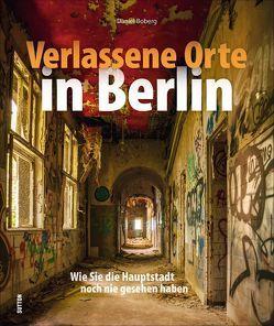 Verlassene Orte in Berlin von Boberg,  Daniel