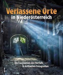 Verlassene Orte in Niederösterreich von Satzer,  Kurt