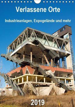 Verlassene Orte – Industrieanlagen, Expogelände und mehr (Wandkalender 2019 DIN A4 hoch) von Hilmer-Schröer + Ralf Schröer,  Barbara