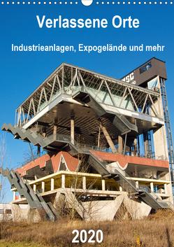 Verlassene Orte – Industrieanlagen, Expogelände und mehr (Wandkalender 2020 DIN A3 hoch) von Hilmer-Schröer + Ralf Schröer,  Barbara