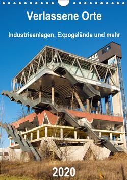 Verlassene Orte – Industrieanlagen, Expogelände und mehr (Wandkalender 2020 DIN A4 hoch) von Hilmer-Schröer + Ralf Schröer,  Barbara