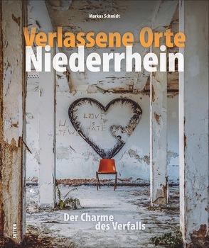 Verlassene Orte Niederrhein von Schmidt,  Markus