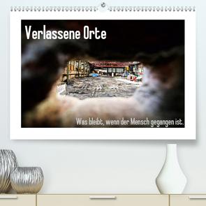 Verlassene Orte – Was bleibt, wenn der Mensch gegangen ist. (Premium, hochwertiger DIN A2 Wandkalender 2021, Kunstdruck in Hochglanz) von Michalak - Fotodesign Bochum,  Sabine