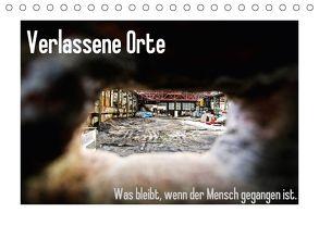 Verlassene Orte – Was bleibt, wenn der Mensch gegangen ist. (Tischkalender 2018 DIN A5 quer) von Michalak - Fotodesign Bochum,  Sabine