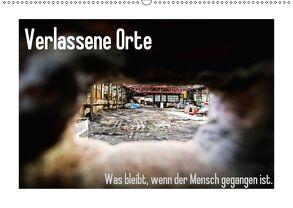 Verlassene Orte – Was bleibt, wenn der Mensch gegangen ist. (Wandkalender 2018 DIN A2 quer) von Michalak - Fotodesign Bochum,  Sabine