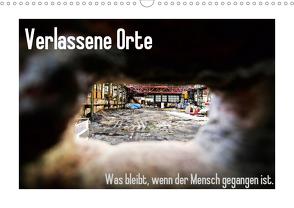 Verlassene Orte – Was bleibt, wenn der Mensch gegangen ist. (Wandkalender 2021 DIN A3 quer) von Michalak - Fotodesign Bochum,  Sabine