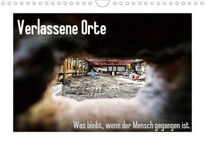 Verlassene Orte – Was bleibt, wenn der Mensch gegangen ist. (Wandkalender 2021 DIN A4 quer) von Michalak - Fotodesign Bochum,  Sabine