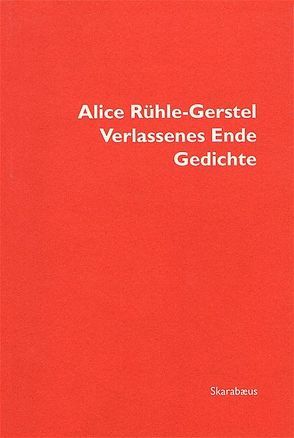 Verlassenes Ende von Rühle-Gerstel,  Alice