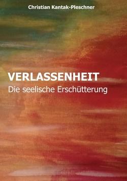 VERLASSENHEIT von Kantak-Pleschner,  Christian