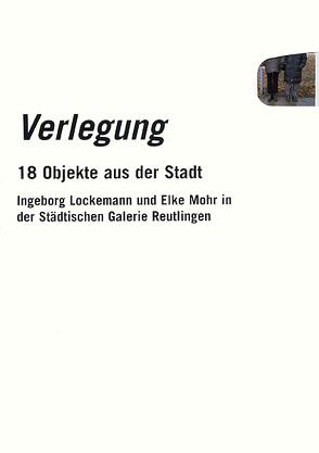 Verlegung von Blattner,  Evamarie, Kammler,  Anka, Lockemann,  Ingeborg, Lockemann,  Marlene, Mohr,  Elke, Städtisches Kunstmuseum Spendhaus Reutlingen