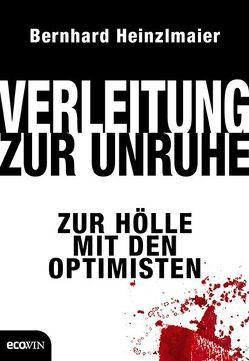 Verleitung zur Unruhe von Heinzlmaier,  Bernhard