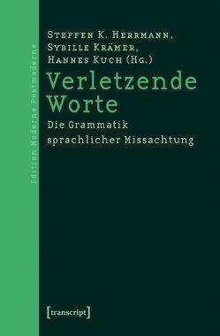 Verletzende Worte von Herrmann,  Steffen Kitty, Krämer,  Sybille, Kuch,  Hannes