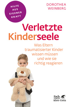 Verletzte Kinderseele von Weinberg,  Dorothea