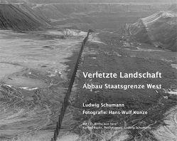 Verletzte Landschaft von Kunze,  Hans-Wulf, Schumann,  Ludwig