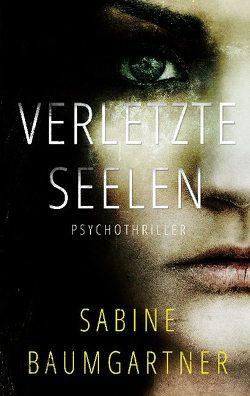 Verletzte Seelen von Baumgartner,  Sabine
