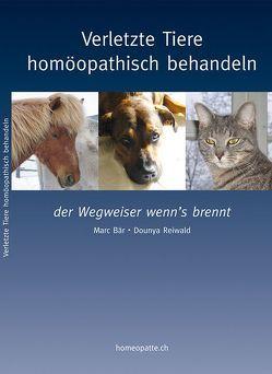 Verletzte Tiere homöopathisch behandeln von Bär,  M, Reiwald,  D