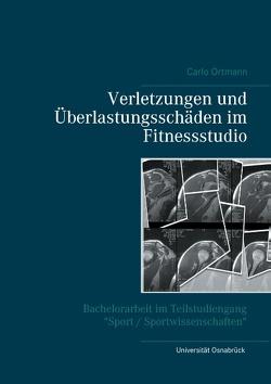 Verletzungen und Überlastungsschäden im Fitnessstudio von Ortmann,  Carlo