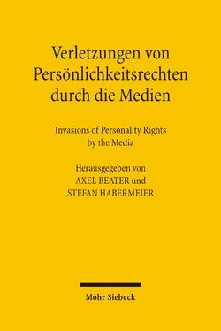 Verletzungen von Persönlichkeitsrechten durch die Medien von Beater,  Axel, Habermeier,  Stefan