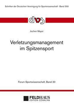 Verletzungsmanagement im Spitzensport (Forum Sportwissenschaft 20) von Mayer,  Jochen
