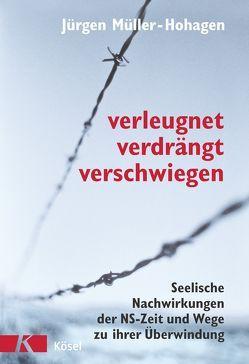 Verleugnet, verdrängt, verschwiegen von Müller-Hohagen,  Jürgen