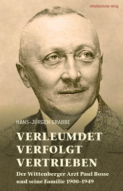 Verleumdet, verfolgt, vertrieben von Grabbe,  Hans-Jürgen
