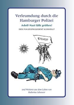 Verleumdung durch die Hamburger Polizei von Scheurer,  Hubertus