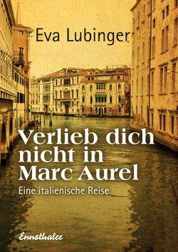 Verlieb dich nicht in Marc Aurel von Lubinger,  Eva