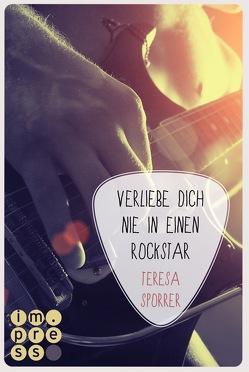 Verliebe dich nie in einen Rockstar (Die Rockstar-Reihe 1) von Sporrer,  Teresa