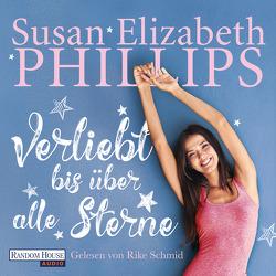 Verliebt bis über alle Sterne von Geng,  Claudia, Phillips,  Susan Elizabeth, Schmid,  Rike