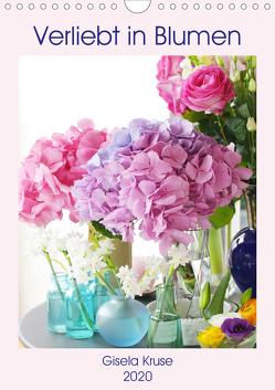 Verliebt in Blumen (Wandkalender 2020 DIN A4 hoch) von Kruse,  Gisela