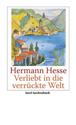 Verliebt in die verrückte Welt von Hesse,  Hermann, Michels-Wenz,  Ursula