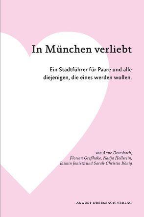 In München verliebt von August Dreesbach Verlag, Dreesbach,  Anne, Greßhake,  Florian, Hollstein,  Nadja, Jonietz,  Jasmin, König,  Sarah-Christin, Weiss,  Stefanie