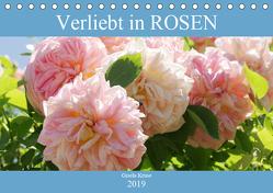 Verliebt in Rosen (Tischkalender 2019 DIN A5 quer) von Kruse,  Gisela