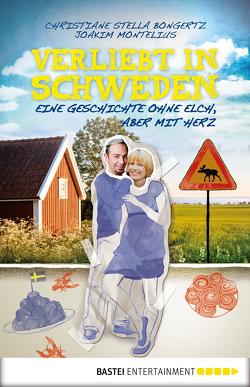 Verliebt in Schweden von Bongertz,  Christiane Stella, Montelius,  Joakim