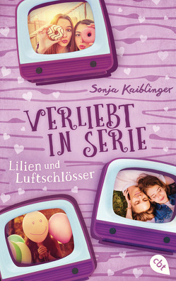 Verliebt in Serie – Lilien und Luftschlösser von Kaiblinger,  Sonja