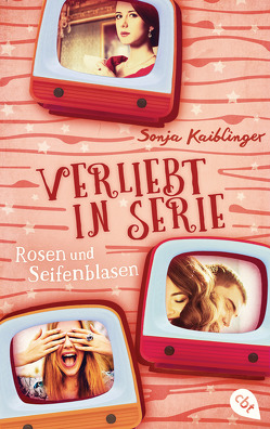 Verliebt in Serie – Rosen und Seifenblasen von Kaiblinger,  Sonja