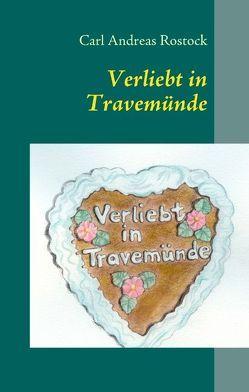Verliebt in Travemünde von Rostock,  Carl Andreas