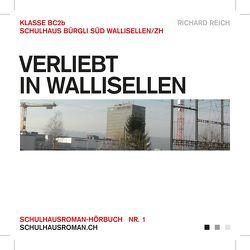 Verliebt in Wallisellen von Reich,  Richard