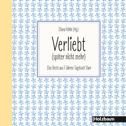 VERLIEBT (später nicht mehr) von Köhle,  Diana