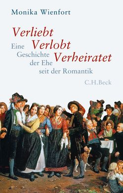 Verliebt, Verlobt, Verheiratet von Wienfort,  Monika