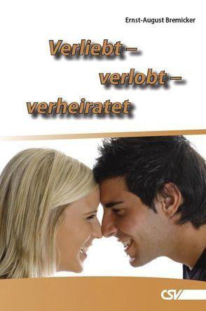 Verliebt – verlobt – verheiratet von Bremicker,  Ernst-August